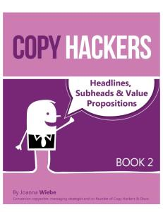 2 - Headlines-Subheads-and-Value-Propositions-COPY-HACKERS-2nd-Edition-for-2014.pdf