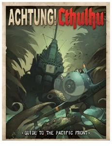 Achtung Cthulhu Guide to the Pacific Front