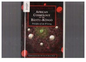 African Cosmology of the Bantu-Kongo - Principles of Life & Living