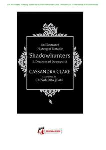 An-Illustrated-History-of-Notable-Shadowhunters-and-Denizens-of-Downworld-PDF-Download.docx