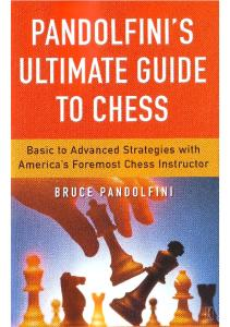 Bruce Pandolfini - Pandolfini's Ultimate Guide to Chess.pdf