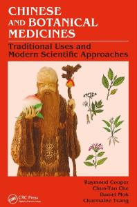Chinese and Botanical Medicines - Traditional Uses and Modern Scientific Approaches - Chun-Tao Che and Charmaine Tsang