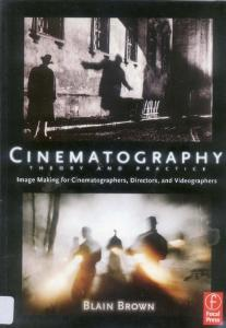 Cinematography Theory and Practice Image Making for Cinematographers Directors and Videographers Blain Brown