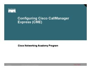 Configuring Cisco CME