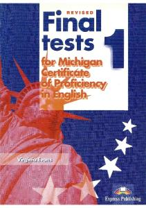 Final Tests for Michigan Certificate of Proficiency in English 1[PDF]