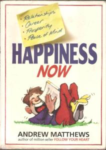 Happiness Now - Andrew Matthews