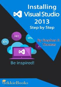 Installing Visual Studio 2013 Step By Step - Stephen Thomas.pdf