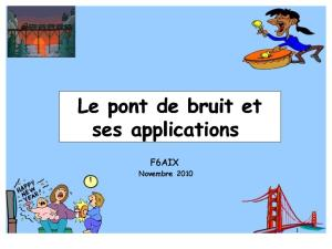Le Pont de Bruit Et Ses Applications