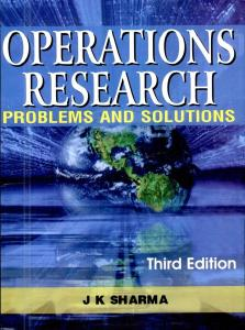 Operations Research - Problems and Solutions - JK Sharma