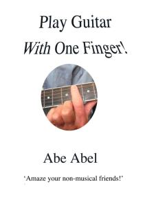 Play Guitar With One Finger by Abe Abel  .... and support the Africa Mercy hospital ship