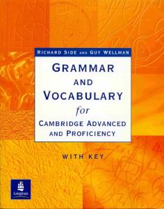 R. Side, G. Wellman - Grammar and Vocabulary for Cambridge Advanced and Proficiency