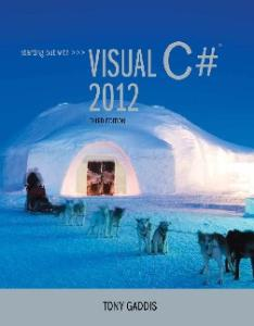 Starting Out With Visual C# 2012 - Gaddis, Tony