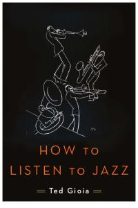 Ted Gioia - How To Listen To Jazz (2016).pdf