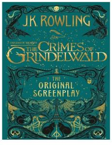 The Crimes of Grindelwald - The Original Screenplay Fantastic Beasts the Original Screenplay 2 by J K Rowling