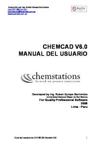 Traducción por CHEMCAD V6.0 MANUAL DEL USUARIO For Quality Professional Software 2008 Lima -Peru