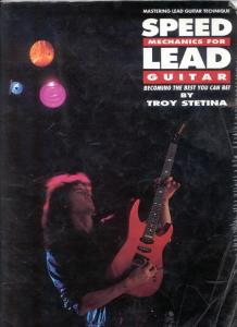 Troy Stetina - Speed Mechanics for Lead Guitar (Hal Leonard, 1990)
